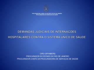 DEMANDAS JUDICIAIS DE INTERNAÇÕES HOSPITALARES CONTRA O SISTEMA ÚNICO DE SAÚDE
