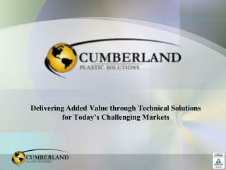 Delivering Added Value through Technical Solutions for Today's Challenging Markets