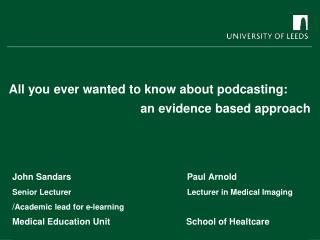All you ever wanted to know about podcasting: an evidence based approach