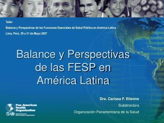 Balance y Perspectivas  de las FESP en  América Latina