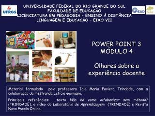 UNIVERSIDADE FEDERAL DO RIO GRANDE DO SUL FACULDADE DE EDUCAÇÃO LICENCIATURA EM PEDAGOGIA – ENSINO À DISTÂNCIA LINGUAGE