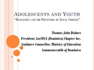 "Adolescents and  Youth ""Masculinity and the Prevention of Sexual Violence"""