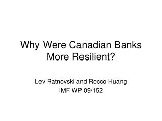 Why Were Canadian Banks More Resilient?