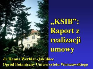 """""""KSIB"""": Raport z realizacji umowy"""