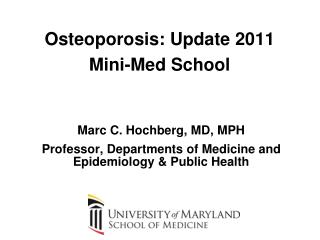 Osteoporosis: Update 2011 Mini-Med School