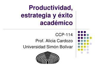 Productividad, estrategia y éxito académico