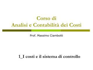 Corso di  Analisi e Contabilit� dei Costi