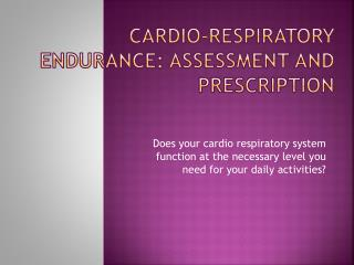 Cardio-respiratory Endurance: Assessment and Prescription