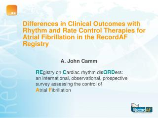 Differences in Clinical Outcomes with Rhythm and Rate Control Therapies for Atrial Fibrillation in the RecordAF Registr
