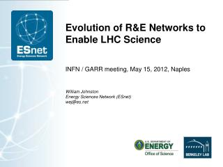 Evolution of R&E Networks to Enable LHC  Science