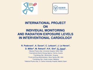 INTERNATIONAL PROJECT  ON  INDIVIDUAL MONITORING  AND RADIATION EXPOSURE LEVELS  IN INTERVENTIONAL CARDIOLOGY