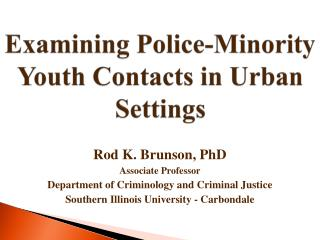 Examining Police-Minority Youth Contacts in Urban Settings