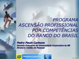 PROGRAMA  ASCENSÃO PROFISSIONAL POR COMPETÊNCIAS  DO BANCO DO BRASIL