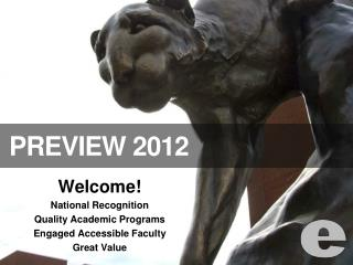 Welcome! National Recognition Quality Academic Programs Engaged Accessible Faculty Great Value