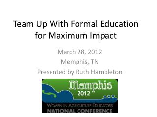 Team Up With Formal Education for Maximum Impact
