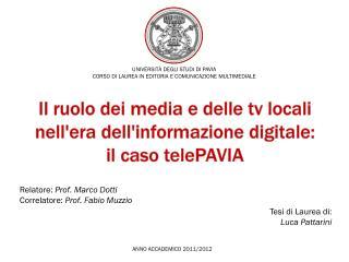 Il ruolo dei media e delle tv locali nell'era dell'informazione digitale: il caso  telePAVIA