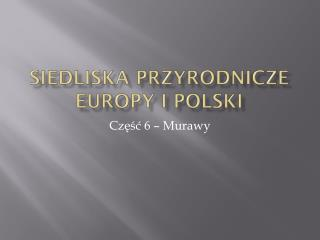 Siedliska przyrodnicze Europy i Polski