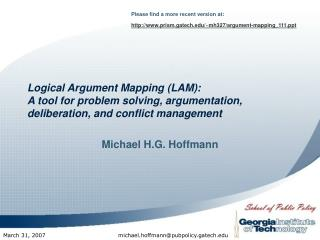 Logical Argument Mapping LAM: A tool for problem solving, argumentation, deliberation, and conflict management