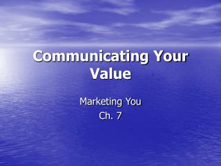 Communicating Your Value