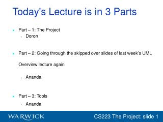 Today's Lecture is in 3 Parts