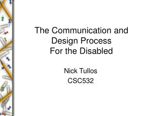 The Communication and Design Process For the Disabled