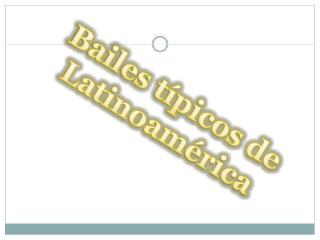 Bailes típicos de Latinoamérica