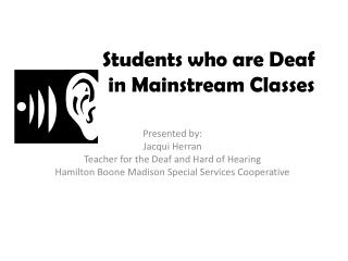 Students who are Deaf 		 in Mainstream Classes