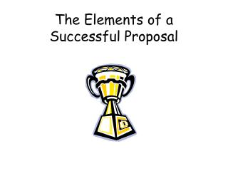 The Elements of a  Successful Proposal