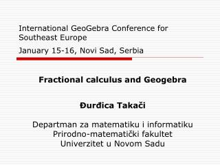 International GeoGebra Conference for Southeast Europe January 15-16, Novi Sad, Serbia