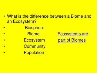 What is the difference between a Biome and an Ecosystem?                Biosphere                   Biome