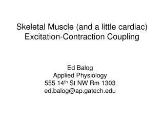 Skeletal Muscle (and a little cardiac) Excitation-Contraction Coupling