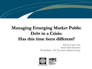 Managing Emerging Market Public Debt in a Crisis:  Has this time been different?