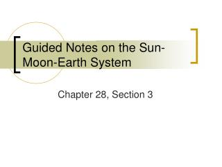 Guided Notes on the Sun-Moon-Earth System