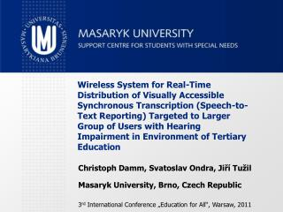 """Christoph Damm, Svatoslav Ondra, Jiří Tužil Masaryk University, Brno, Czech Republic 3 rd  International Conference """"Ed"""