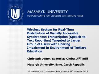 Christoph Damm, Svatoslav Ondra, Ji?� Tu�il Masaryk University, Brno, Czech Republic 3 rd  International Conference �Ed