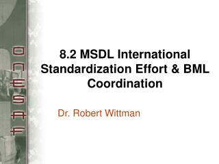 8.2 MSDL International Standardization Effort & BML Coordination