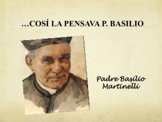 …COSÍ LA PENSAVA P. BASILIO