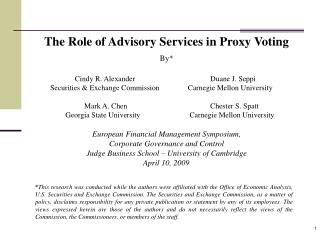 The Role of Advisory Services in Proxy Voting By*                      Cindy R. Alexander		        Duane J. Seppi