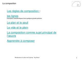 Les règles de composition  :  les lignes Exemples caractéristiques chez quelques grands peintres Le plan et le seuil Le