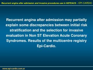 Recurrent angina after admission and invasive procedures use in NSTEACS  – EPI-CARDIO