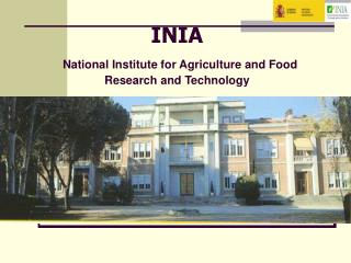 INIA National Institute for Agriculture and Food  Research and Technology