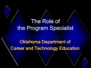 The Role of  the Program Specialist