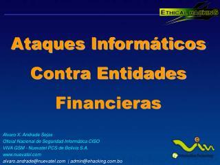 Ataques Informáticos Contra Entidades Financieras