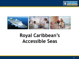 Royal Caribbean�s  Accessible Seas