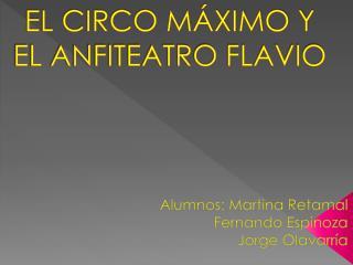 EL CIRCO MÁXIMO Y EL ANFITEATRO FLAVIO