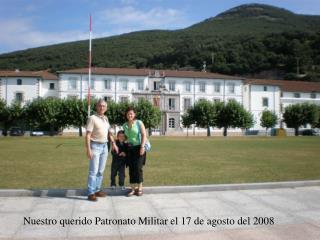 Nuestro querido Patronato Militar el 17 de agosto del 2008
