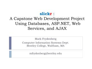 slick r  :    A Capstone Web Development Project  Using Databases, ASP.NET, Web Services, and AJAX