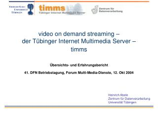 video on demand streaming –  der Tübinger Internet Multimedia Server – timms