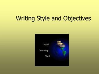 Writing Style and Objectives