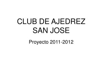 CLUB DE AJEDREZ SAN JOSE